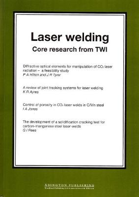 Laser Welding: Core Research from TWI - Woodhead Publishing Series in Welding and Other Joining Technologies (Paperback)