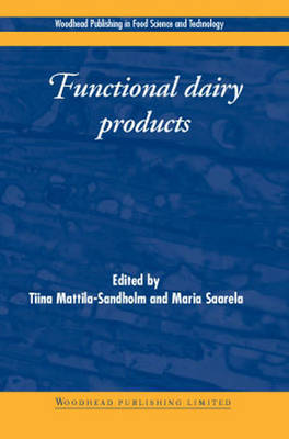 Functional Dairy Products - Woodhead Publishing Series in Food Science, Technology and Nutrition (Hardback)
