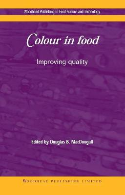 Colour in Food: Improving Quality - Woodhead Publishing Series in Food Science, Technology and Nutrition (Hardback)