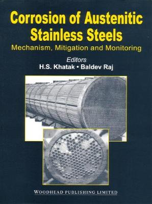 Corrosion of Austenitic Stainless Steels: Mechanism, Mitigation and Monitoring - Woodhead Publishing Series in Metals and Surface Engineering (Hardback)