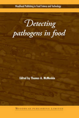 Detecting Pathogens in Food - Woodhead Publishing Series in Food Science, Technology and Nutrition (Hardback)