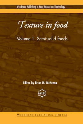Texture in Food: Semi-Solid Foods - Woodhead Publishing Series in Food Science, Technology and Nutrition (Hardback)