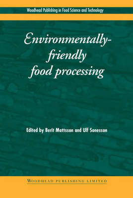Environmentally-Friendly Food Processing - Woodhead Publishing Series in Food Science, Technology and Nutrition (Hardback)