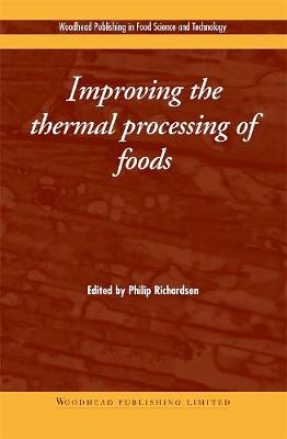 Improving the thermal Processing of Foods - Woodhead Publishing Series in Food Science, Technology and Nutrition (Hardback)