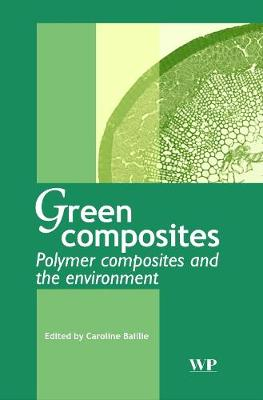 Green Composites: Polymer Composites and the Environment - Woodhead Publishing Series in Composites Science and Engineering (Hardback)