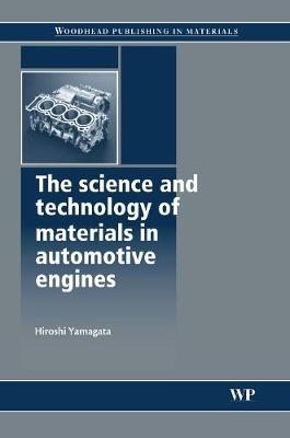 The Science and Technology of Materials in Automotive Engines (Hardback)