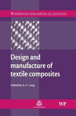 Design and Manufacture of Textile Composites - Woodhead Publishing Series in Textiles (Hardback)