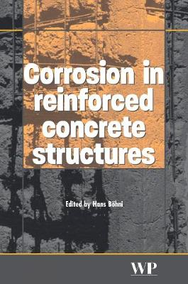 Corrosion in Reinforced Concrete Structures - Woodhead Publishing Series in Civil and Structural Engineering (Hardback)