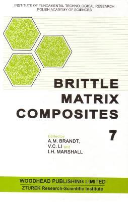 Brittle Matrix Composites 7 (Hardback)