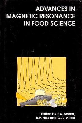 Advances in Magnetic Resonance in Food Science (Hardback)
