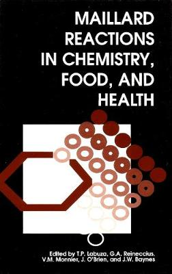 Maillard Reactions in Chemistry, Food and Health - Woodhead Publishing Series in Food Science, Technology and Nutrition (Hardback)
