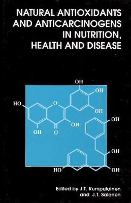 Natural Antioxidants and Anticarcinogens in Nutrition, Health and Disease (Hardback)
