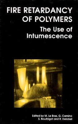 Fire Retardancy of Polymers: The Use of Intumescence (Hardback)