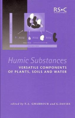 Humic Substances: Structures, Properties And Uses (Hardback)