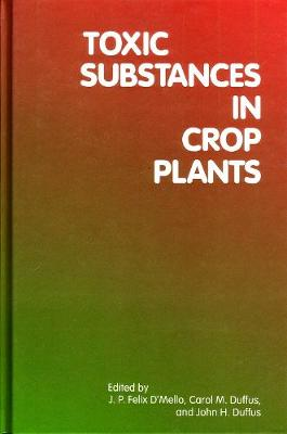 Toxic Substances in Crop Plants (Hardback)