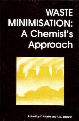 Waste Minimisation: A Chemist's Approach (Hardback)