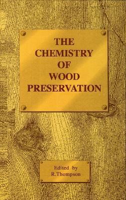The Chemistry of Wood Preservation (Hardback)
