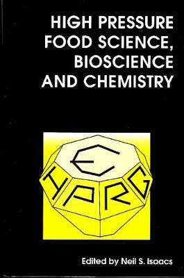 High Pressure Food Science, Bioscience and Chemistry (Hardback)