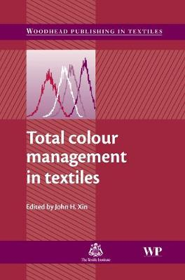 Total Colour Management in Textiles - Woodhead Publishing Series in Textiles (Hardback)