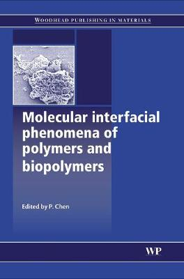 Molecular Interfacial Phenomena of Polymers and Biopolymers - Woodhead Publishing Series in Biomaterials (Hardback)
