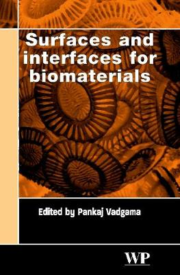 Surfaces and Interfaces for Biomaterials - Woodhead Publishing Series in Biomaterials (Hardback)