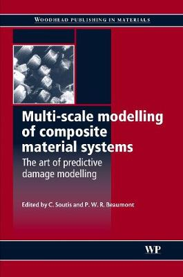 Multi-Scale Modelling of Composite Material Systems: The Art of Predictive Damage Modelling - Woodhead Publishing Series in Composites Science and Engineering (Hardback)