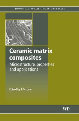 Ceramic-Matrix Composites: Microstructure, Properties and Applications (Hardback)