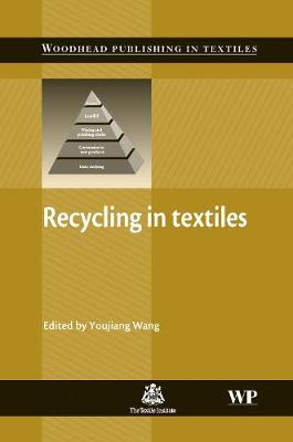 Recycling in Textiles - Woodhead Publishing Series in Textiles (Hardback)