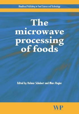The Microwave Processing of Foods - Woodhead Publishing Series in Food Science, Technology and Nutrition (Hardback)