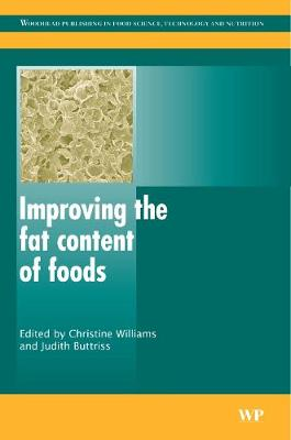 Improving the Fat Content of Foods - Woodhead Publishing Series in Food Science, Technology and Nutrition (Hardback)