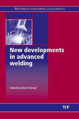 New Developments in Advanced Welding - Woodhead Publishing Series in Welding and Other Joining Technologies (Hardback)