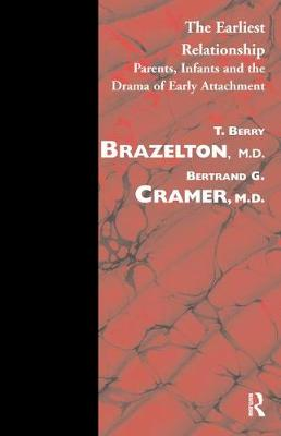 The Earliest Relationship: Parents, Infants and the Drama of Early Attachment (Paperback)