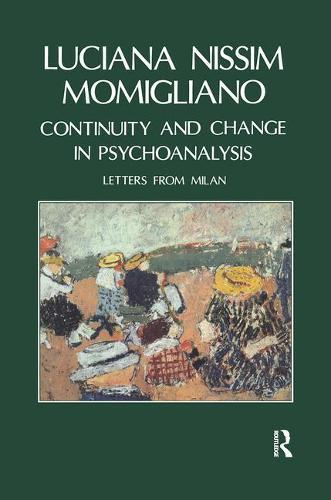 Continuity and Change in Psychoanalysis: Letters from Milan (Paperback)