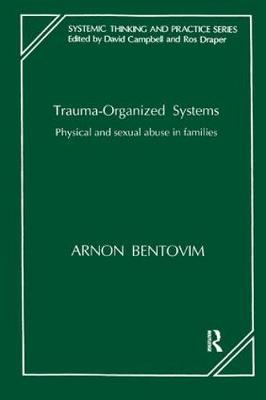 Trauma-Organized Systems: Physical and Sexual Abuse in Families (Paperback)