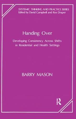 Handing Over: Developing Consistency Across Shifts in Residential and Health Settings (Paperback)