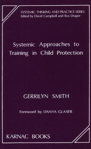 Systemic Approaches to Training in Child Protection (Paperback)