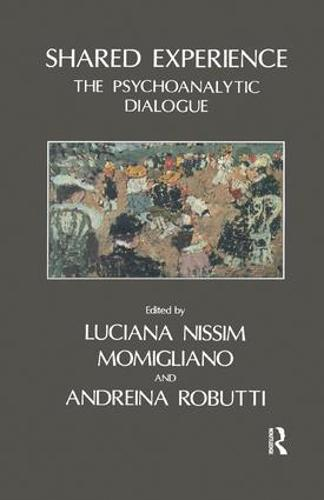 Shared Experience: The Psychoanalytic Dialogue (Paperback)