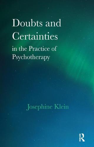 Doubts and Certainties in the Practice of Psychotherapy (Paperback)