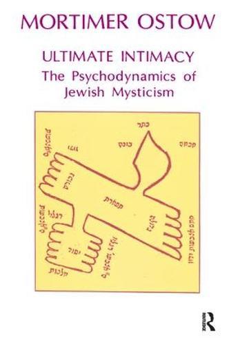 Ultimate Intimacy: The Psychodynamics of Jewish Mysticism (Paperback)