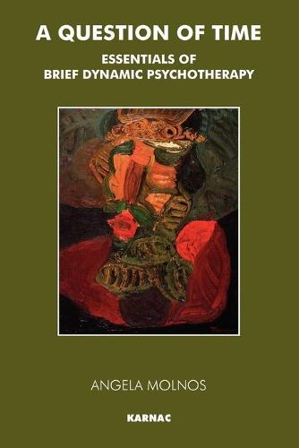 A Question of Time: Essentials of Brief Dynamic Psychotherapy (Paperback)
