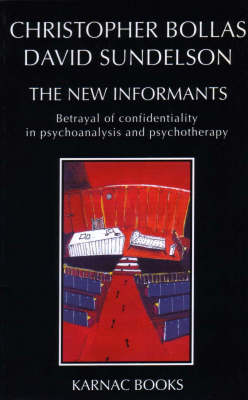 New Informants: Betrayal of Confidentiality in Psychoanalysis and Psychotherapy (Paperback)