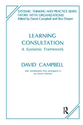 Learning Consultation: A Systemic Framework (Paperback)