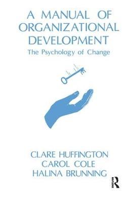 A Manual of Organizational Development: The Psychology of Change (Paperback)