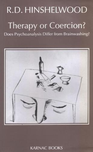 Therapy or Coercion: Does Psychoanalysis Differ from Brainwashing? (Paperback)