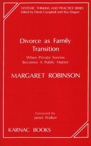 Divorce as Family Transition: When Private Sorrow Becomes A Public Matter (Paperback)