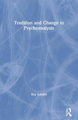Tradition and Change in Psychoanalysis (Paperback)