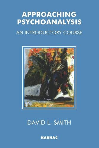 Approaching Psychoanalysis: An Introductory Course (Paperback)