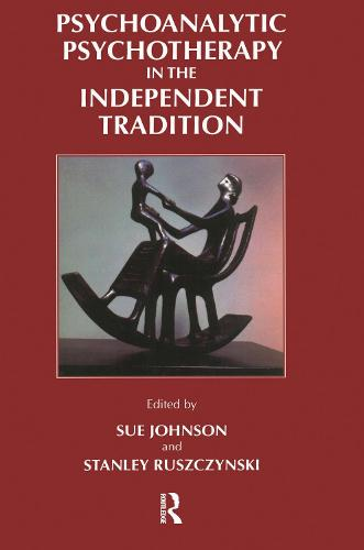 Psychoanalytic Psychotherapy in the Independent Tradition (Paperback)