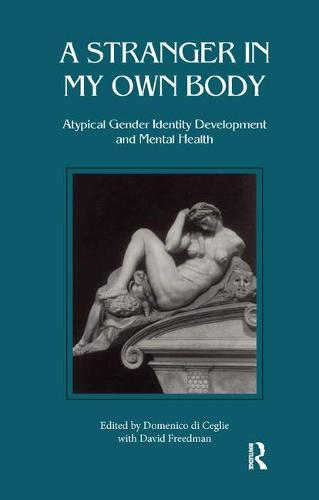 Stranger in My Own Body: Atypical Gender Identity Development and Mental Health (Paperback)