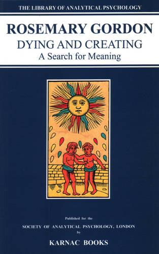 Dying and Creating: A Search for Meaning (Paperback)